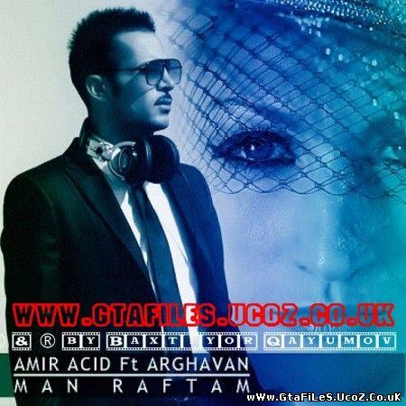 Amir Acid feat. Arghavan - Man Raftam (2012)
